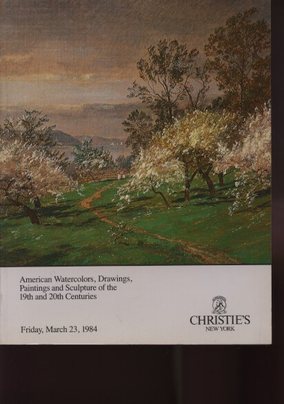 Christies 1984 American Watercolors, Drawings, Paintings 19 20 C