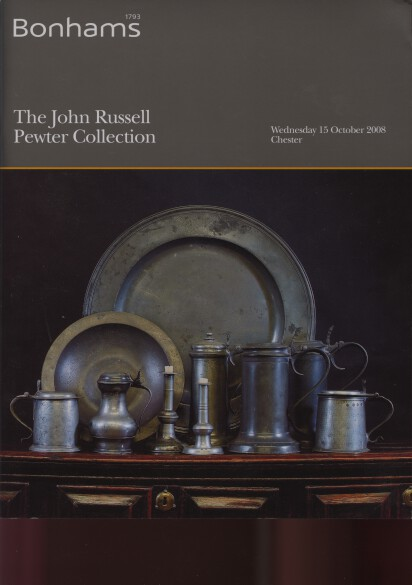 Bonhams 2008 The John Russell Pewter Collection