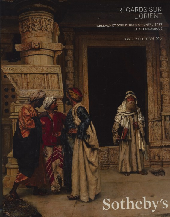 Sothebys October 2014 Orientalist Paintings & Sculpture and Islamic Art
