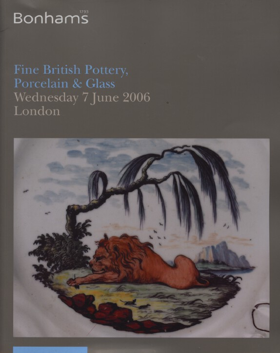 Bonhams June 2006 Fine British Pottery, Porcelain & Glass