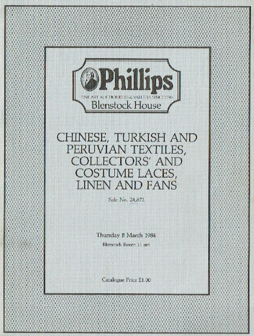 Phillips March 1984 Chinese, Turkish, Peruvian Textiles, Costume Laces & Linen