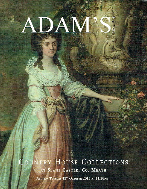 Adams Oct 2015 Country House Collection, Silver. Furniture, Paintings, Porcelain
