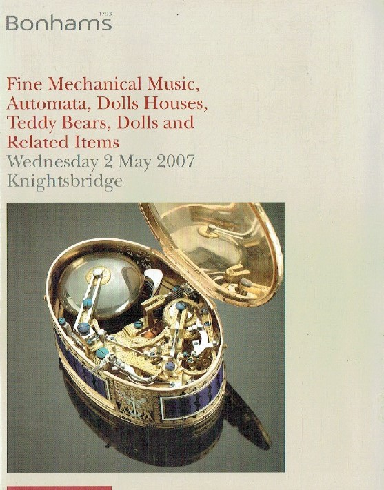 Bonhams May 2007 Fine Mechanical Music, Automata, Dolls Houses & Teddy Bears