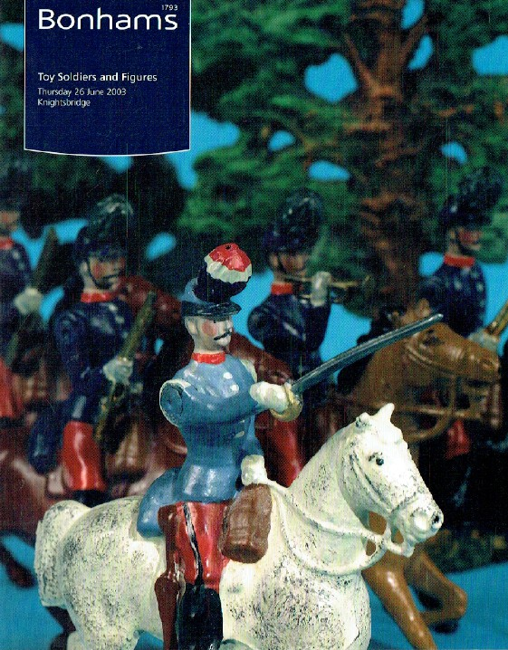 Bonhams June 2003 Toy Soldiers and Figures
