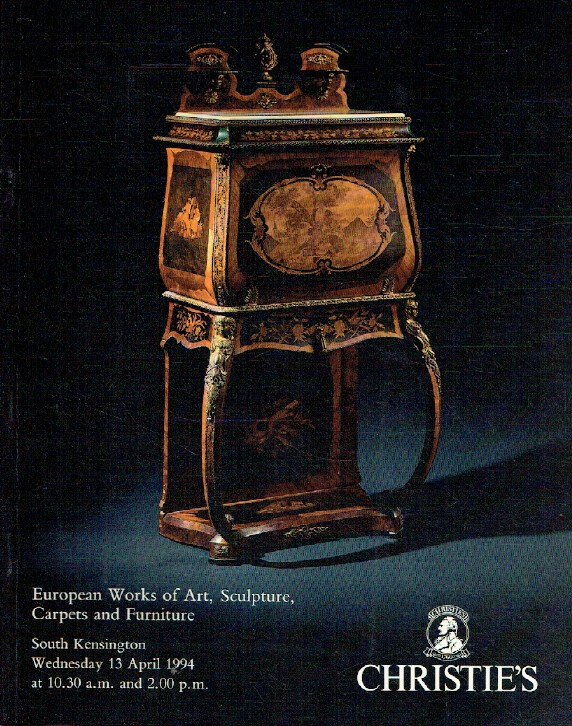 Christies April 1994 European Works of Art, Sculpture, Carpets & Furniture